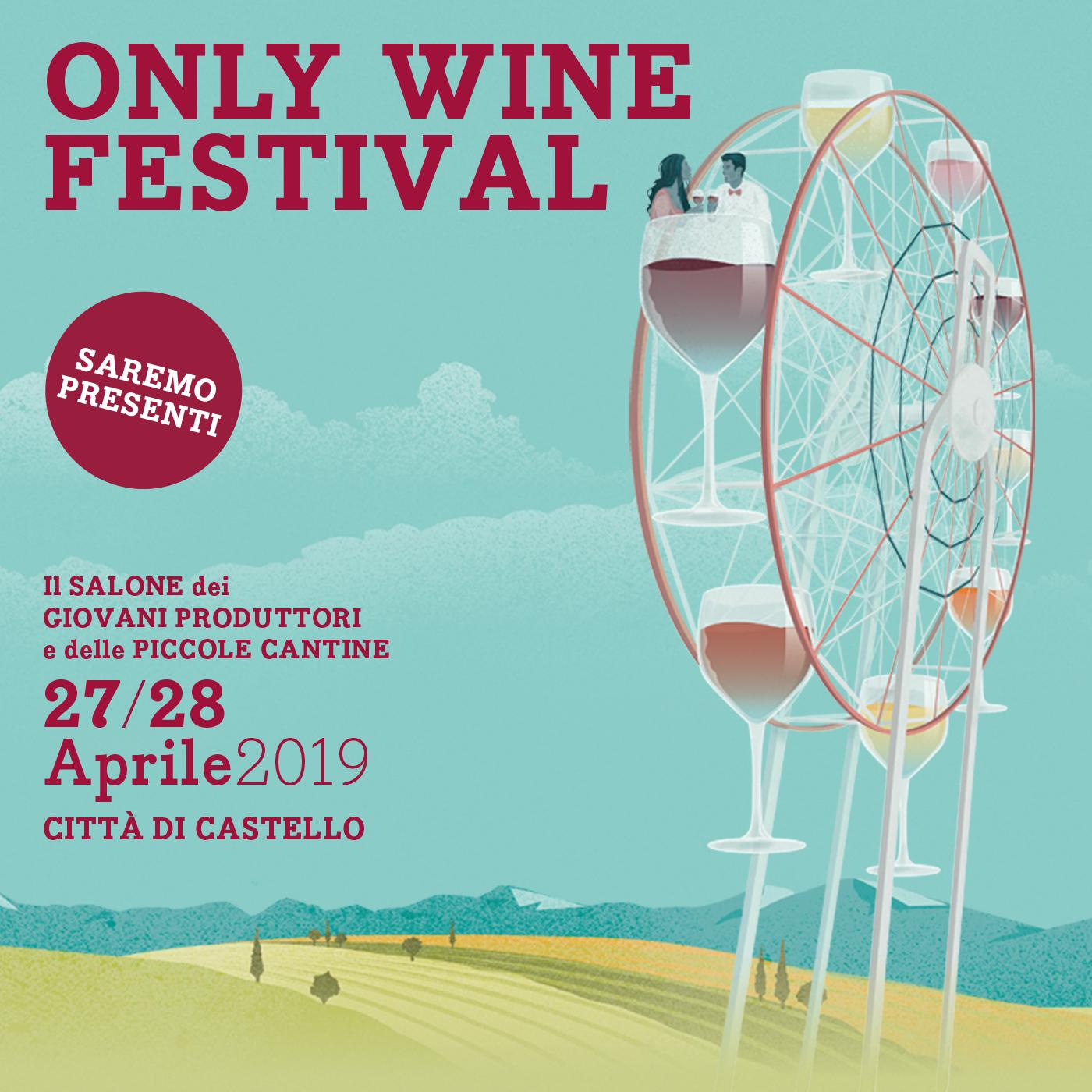 "On 27 and 28 April 2019 we will participate in the ""Only Wine Festival"" in Città di Castello"